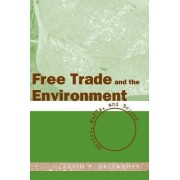 Free Trade and the Environment by Kevin P. Gallagher