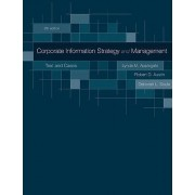Corporate Information Strategy and Management: Text and Cases by Lynda Applegate