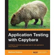 Application Testing with Capybara by Matthew Robbins