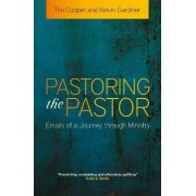 Pastoring the Pastor by Tim Cooper