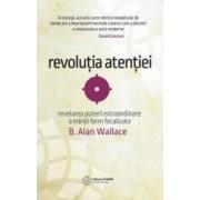 Revolutia atentiei - B. Alan Wallace