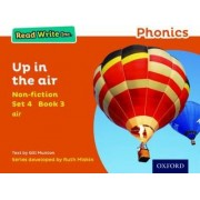 Read Write Inc. Phonics: Orange Set 4 Non-Fiction 3 Up in the Air by Gill Munton