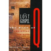 Lost Gospel by Burton L. Mack