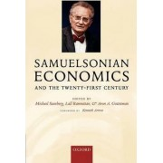 Samuelsonian Economics and the Twenty-First Century by Distinguished Professor of Economics Lubin Business School Michael Szenberg