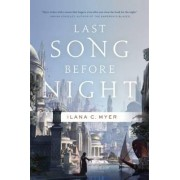 Last Song Before Night by Liana C. Myer