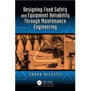 Designing Food Safety and Equipment Reliability Through Maintenance Engineering by Sauro Riccetti