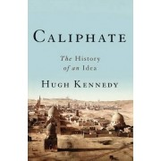 Caliphate by Hugh Kennedy