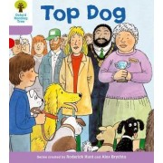 Oxford Reading Tree Level 1+: More First Sentences a: Top Dog by Roderick Hunt