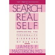 Search For The Real Self by James F. Masterson