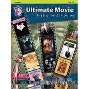 Ultimate Movie Instrumental Solos: Trombone, Book & CD