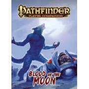 Pathfinder Player Companion: Blood of the Moon by Paizo Staff