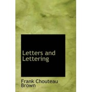 Letters and Lettering by Frank Chouteau Brown