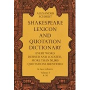 Shakespeare Lexicon and Quotation Dictionary: v.1 by Alexander Schmidt