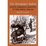 The Newspaper Indian by John M. Coward