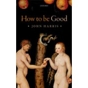 How to Be Good: The Possibility of Moral Enhancement