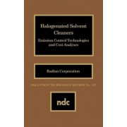 Halogenated Solvent Cleaners: Halogenated Solvent Cleaners No 187 by Radian Corporation