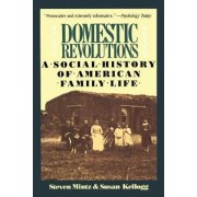 Domestic Revolutions by Steven Mintz