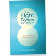 The Eight Facets of a Fulfilling Life by Patrick John Pearson