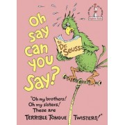 Oh, Say Can You Say? by Dr Seuss Dr