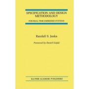 Specification and Design Methodology for Real-Time Embedded Systems by Randall S. Janka