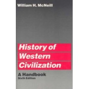 History of Western Civilization by William H. McNeill