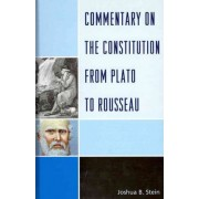 Commentary on the Constitution from Plato to Rousseau by Joshua B. Stein
