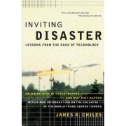 Inviting Disaster by James R. Chiles
