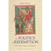 The Politics of Redemption by Adam Kotsko