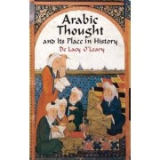 Arabic Thought and Its Place in His by De Lacy O'Leary