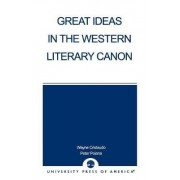 Great Ideas in the Western Literary Canon by Wayne Cristaudo