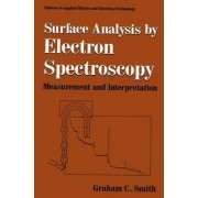 Surface Analysis by Electron Spectroscopy by Graham C. Smith