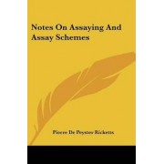 Notes on Assaying and Assay Schemes by Pierre De Peyster Ricketts