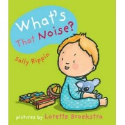 What'S That Noise? by Lorette Broekstra