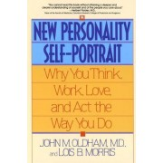 The New Personality Self-Portrait: Why You Think, Work, Love and ACT the Way You Do