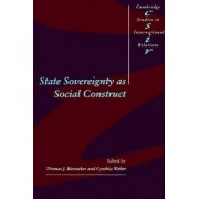 State Sovereignty as Social Construct by Thomas J. Biersteker
