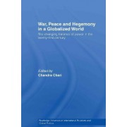 War, Peace and Hegemony in a Globalized World by Chandra Chari