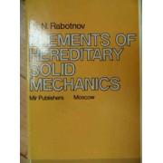 Elements Of Hereditary Solid Mechanics - Yu. N. Rabotnov