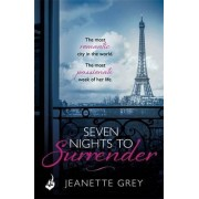Seven Nights to Surrender: Art of Passion 1 by Jeanette Grey