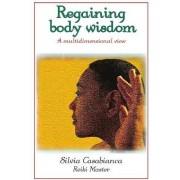 Regaining Body Wisdom - A Multidimensional View by Silvia Reiki Master Casabianca