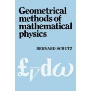 Geometrical Methods of Mathematical Physics by Bernard F. Schutz