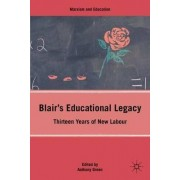 Blair's Educational Legacy by Anthony Green
