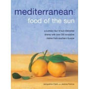 Mediterranean: Food of the Sun by Jacqueline Clark