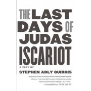 Last Days of Judas Iscariot by Stephen Adly Guirgis