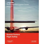 The Private Pilots Licence Course: Human Factors and Flight Safety v. 5 by Jeremy M. Pratt