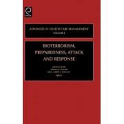 Bioterrorism, Preparedness, Attack and Response by John Blair