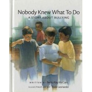 Nobody Knew What to Do by Becky R McCain