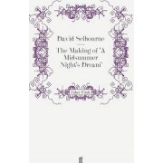The Making of 'A Midsummer Night's Dream' by David Selbourne