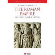 A Companion to the Roman Empire by David S. Potter