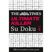 The Times Ultimate Killer Su Doku Book 4: Book 4 by The Times Mind Games