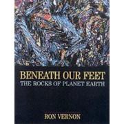 Beneath our Feet by Ron H. Vernon